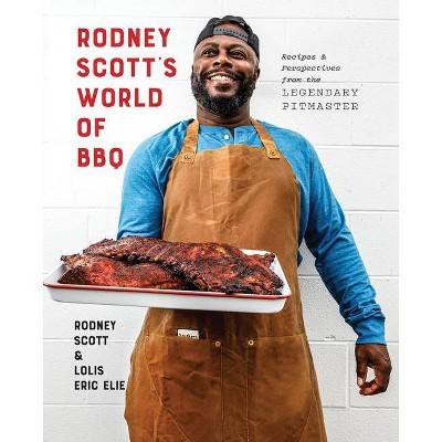 Rodney Scott's World of BBQ - by  Rodney Scott & Lolis Eric Elie (Hardcover)