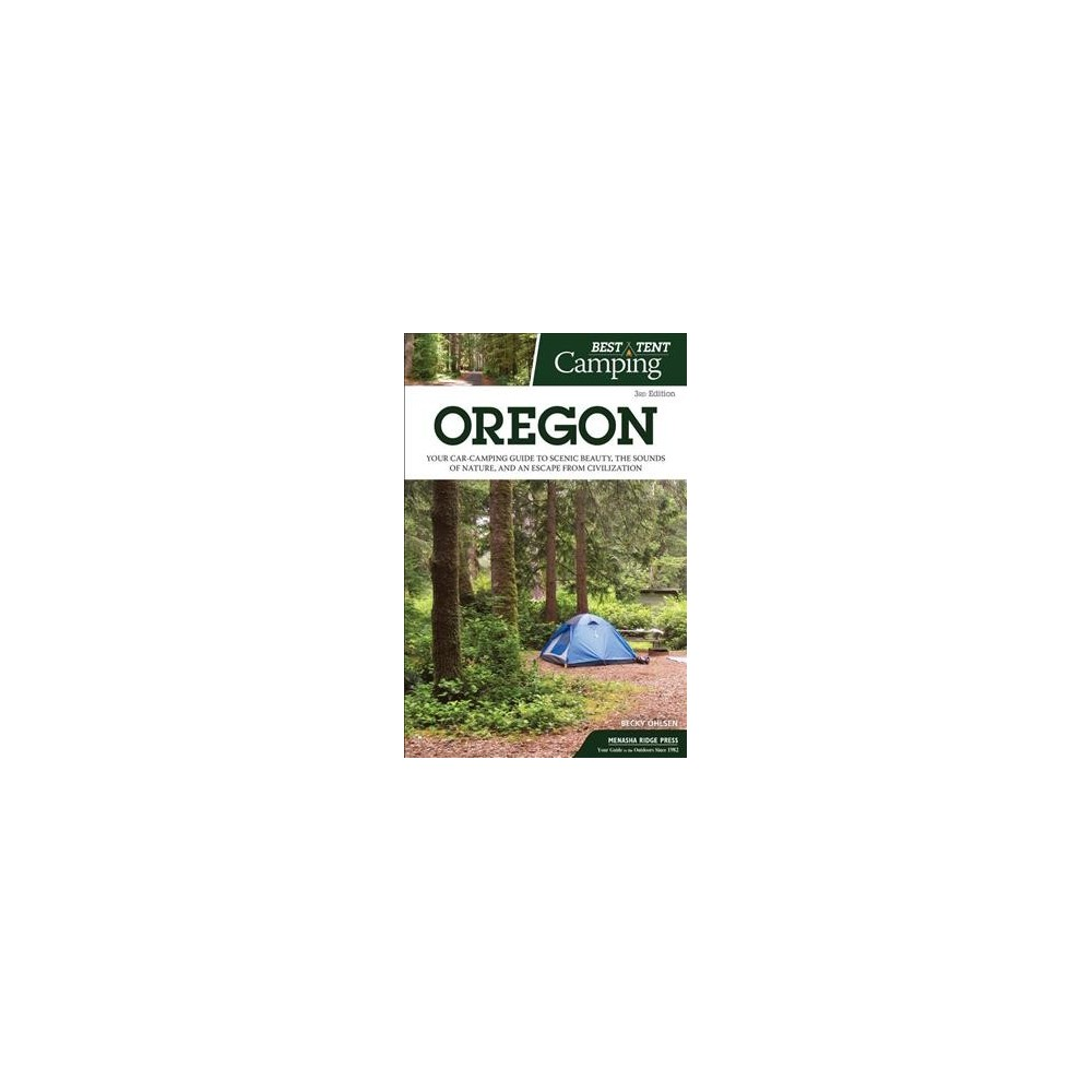 Best Tent Camping Oregon : Your Car-camping Guide to Scenic Beauty, the Sounds of Nature, and an Escape