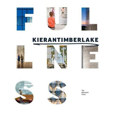Kierantimberlake: Fullness - by  Stephen Kieran & James Timberlake (Hardcover) - image 1 of 1
