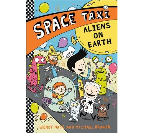 Aliens on Earth -  (Space Taxi) by Wendy Mass & Michael Brawer (Paperback) - image 1 of 1