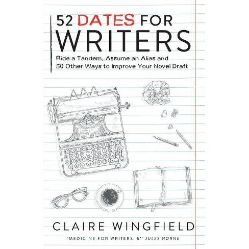 52 Dates for Writers - by  Claire Wingfield (Paperback) - image 1 of 1