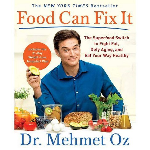 Food Can Fix It : The Superfood Switch to Fight Fat, Defy Aging, and Eat Your Way Healthy - Reprint - image 1 of 1