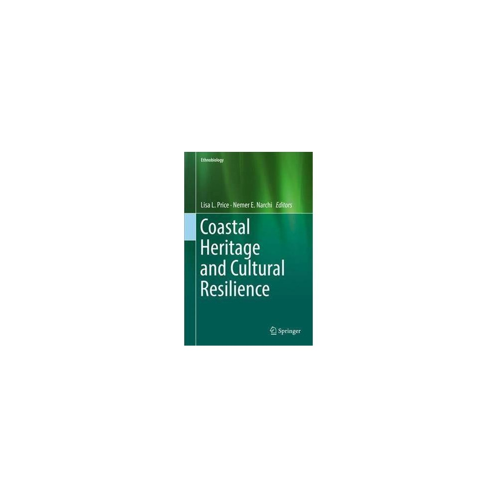 Coastal Heritage and Cultural Resilience - (Ethnobiology) (Hardcover)