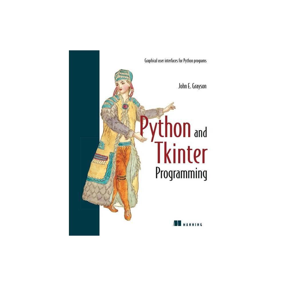 Python And Tkinter Programming By John Grayson Paperback