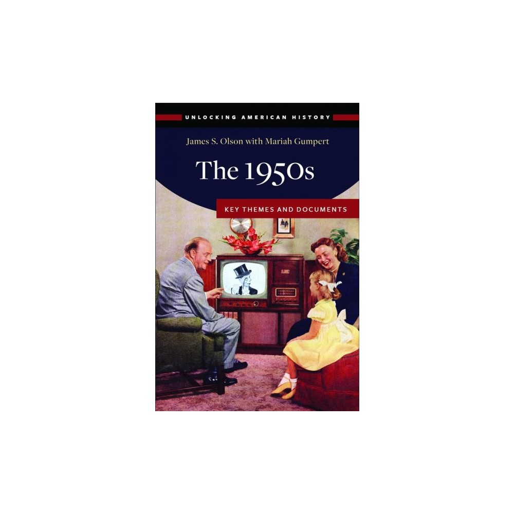 1950s : Key Themes and Documents - by James S. Olson (Hardcover)
