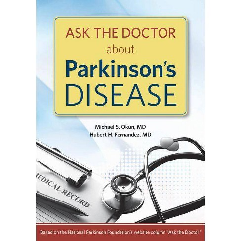 Ask the Doctor about Parkinson's Disease - by  Michael S Okun MD & Hubert H Fernandez MD (Paperback) - image 1 of 1