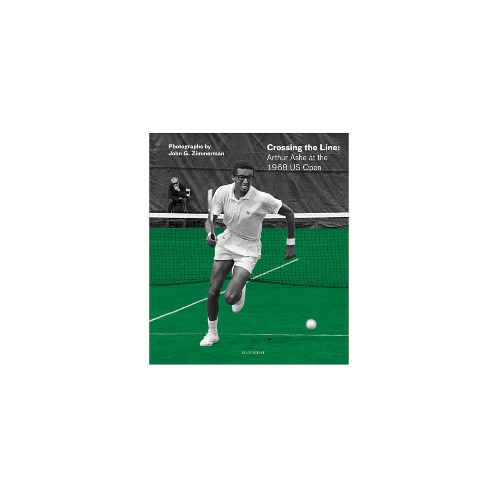Crossing the Line : Arthur Ashe at the 1968 US Open - by Maurice Berger (Hardcover)