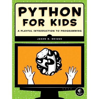 Python for Kids - by  Jason R Briggs (Paperback)