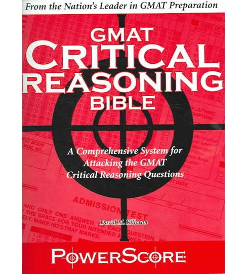 Powerscore GMAT Critical Reasoning Bible 2017 : A Comprehensive System for Attacking GMAT Critical - image 1 of 1