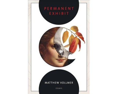 Permanent Exhibit -  (American Reader) by Matthew Vollmer (Paperback) - image 1 of 1