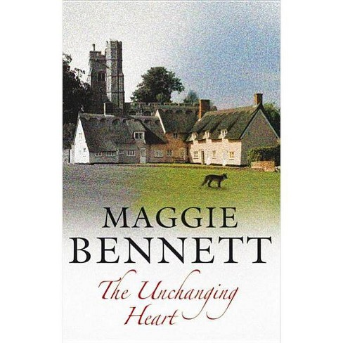 The Unchanging Heart - by  Maggie Bennett (Hardcover) - image 1 of 1