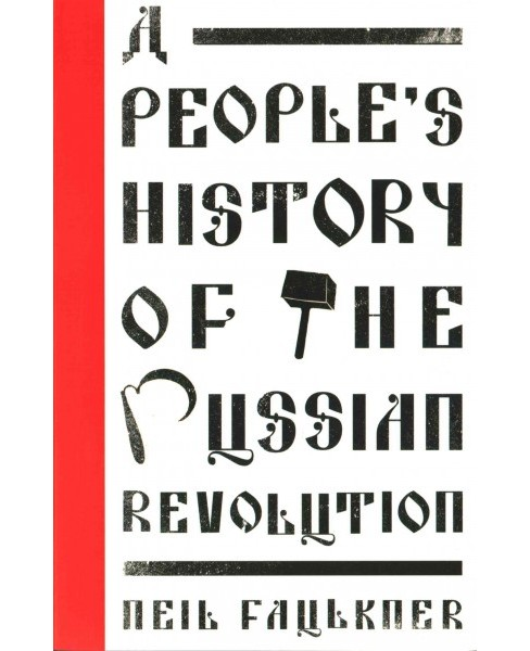 People's History of the Russian Revolution (Paperback) (Neil Faulkner) - image 1 of 1