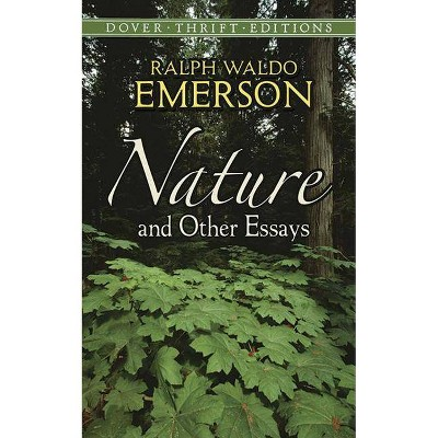 Nature and Other Essays - (Dover Thrift Editions) by  Ralph Waldo Emerson (Paperback)