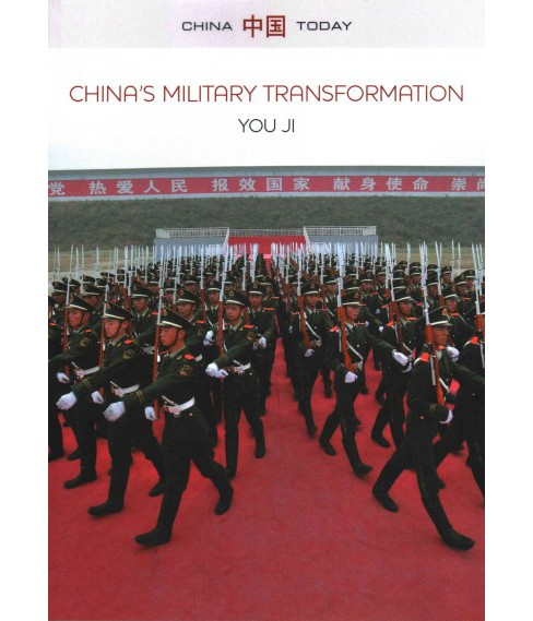 China's Military Transformation : Politics and War Preparation (Paperback) (You Ji) - image 1 of 1