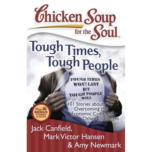 Chicken Soup for the Soul: Tough Times, Tough People - (Paperback) - image 1 of 1