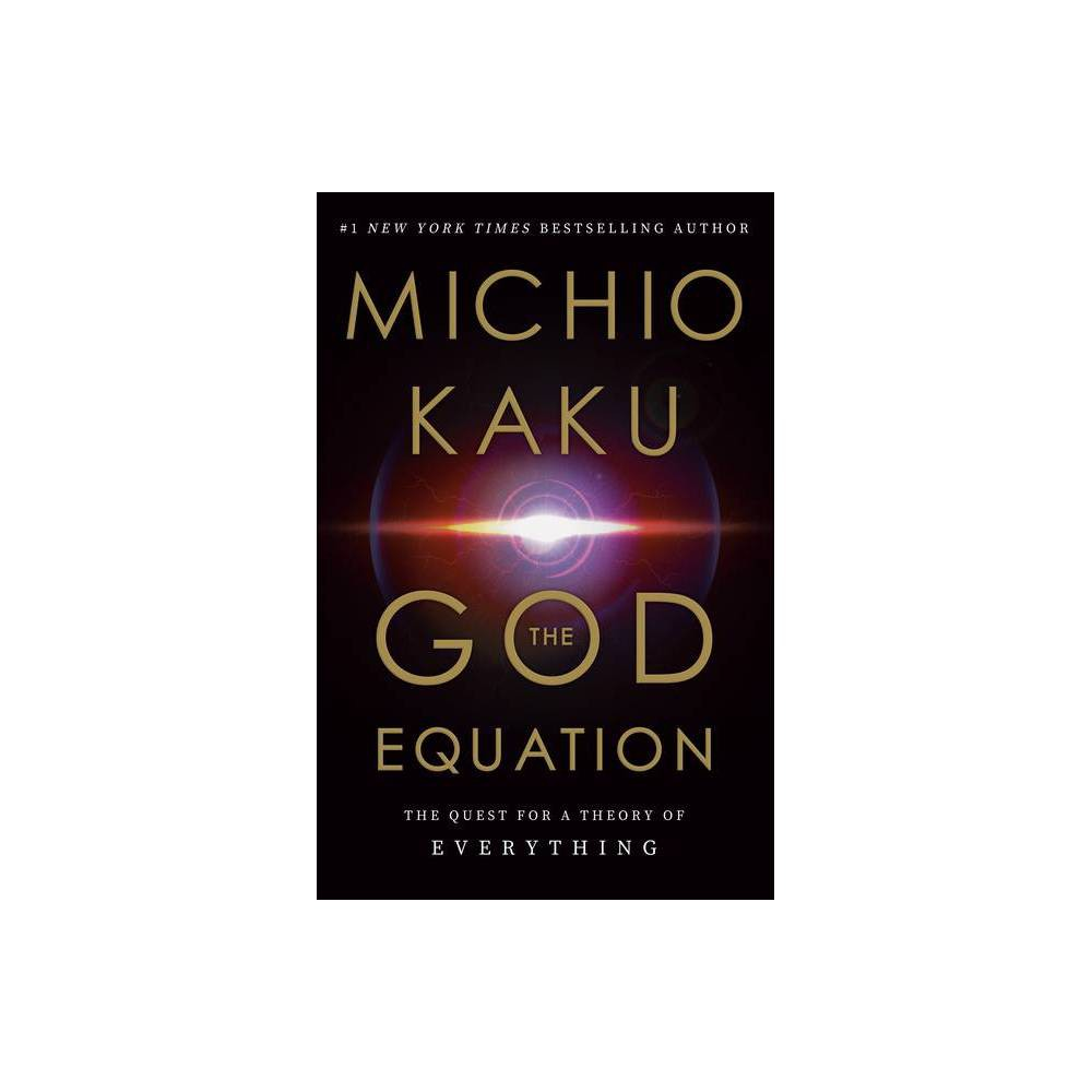 The God Equation By Michio Kaku Hardcover