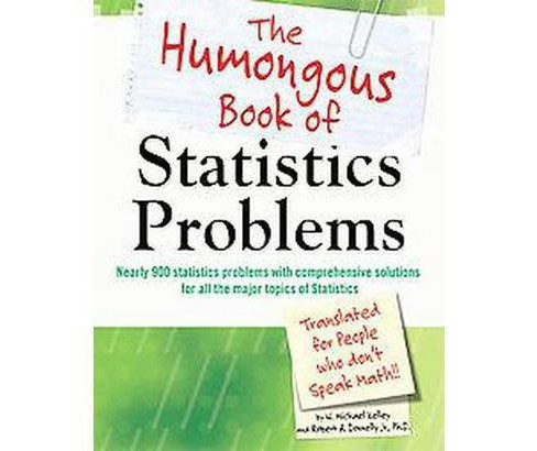 Humongous Book of Statistics Problems : Translated For People Who Don't Speak Math (Original) - image 1 of 1