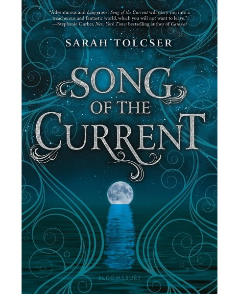 Song of the Current -  Reprint by Sarah Tolcser (Paperback) - image 1 of 1