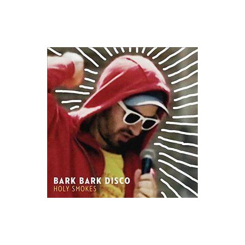 Bark Bark Disco - Holy Smokes (CD) - image 1 of 1