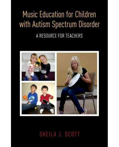 Music Education for Children With Autism Spectrum Disorder : A Resource for Teachers (Paperback) (Sheila - image 1 of 1