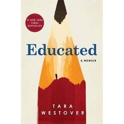 Educated : A Memoir -  by Tara Westover (Hardcover)