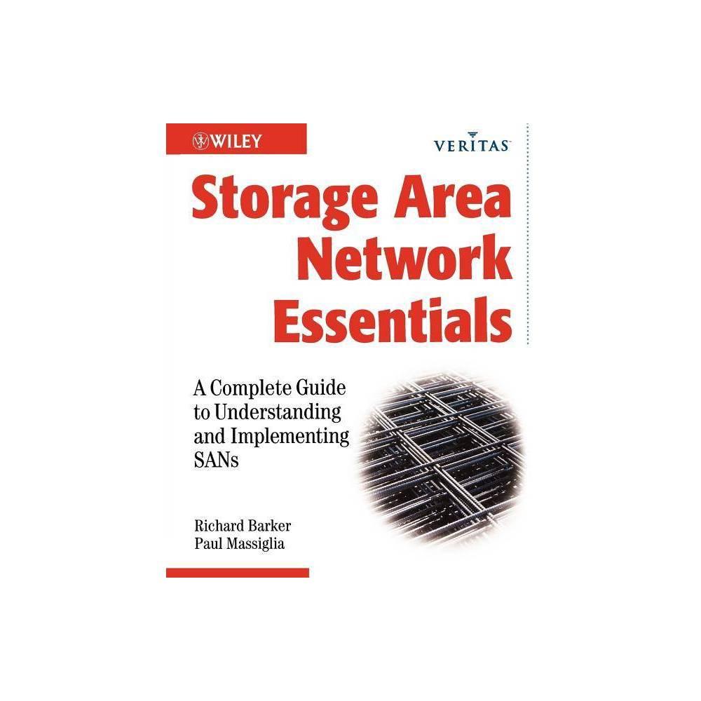 Storage Area Network Essentials - (Veritas) by Richard Barker & Paul Massiglia (Paperback) Storage Area Network Essentials - (Veritas) by Richard Barker and Paul Massiglia (Paperback)