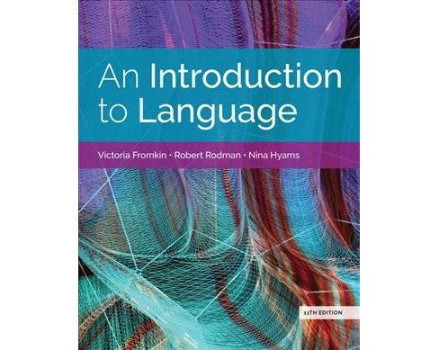 Introduction to Language -  by Victoria Fromkin & Robert Rodman & Nina Hyams (Paperback) - image 1 of 1