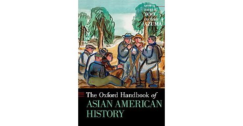 Oxford Handbook of Asian American History (Hardcover) - image 1 of 1