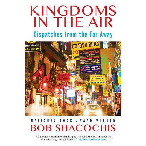 Kingdoms in the Air - by  Bob Shacochis (Hardcover) - image 1 of 1