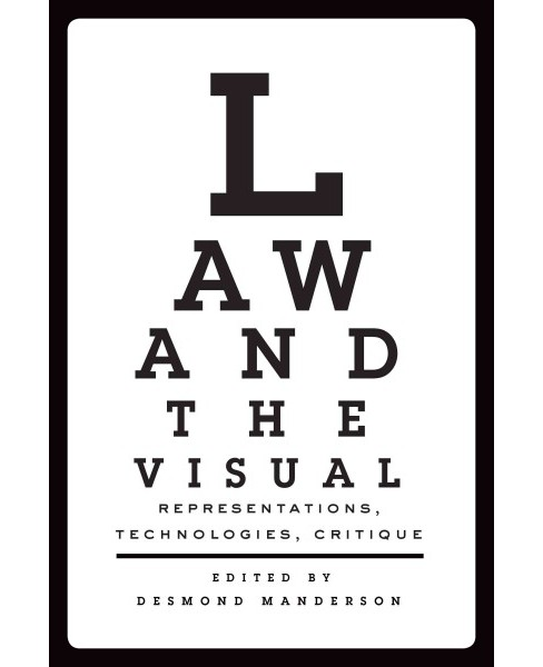 Law and the Visual : Representations, Technologies, and Critique -  by Desmond Manderson (Hardcover) - image 1 of 1