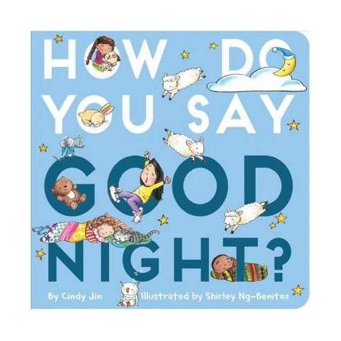 How Do You Say Good Night? - by  Cindy Jin (Board_book) - image 1 of 1
