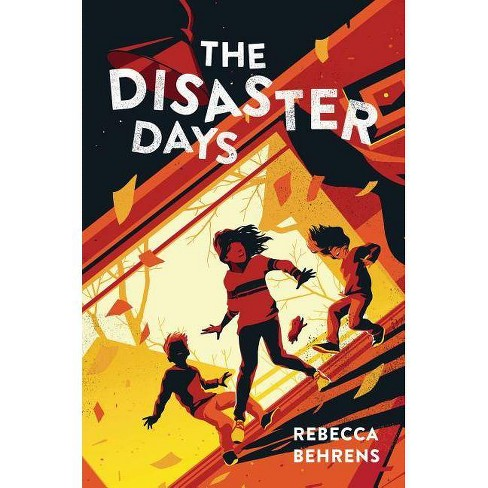 The Disaster Days - by  Rebecca Behrens (Hardcover) - image 1 of 1