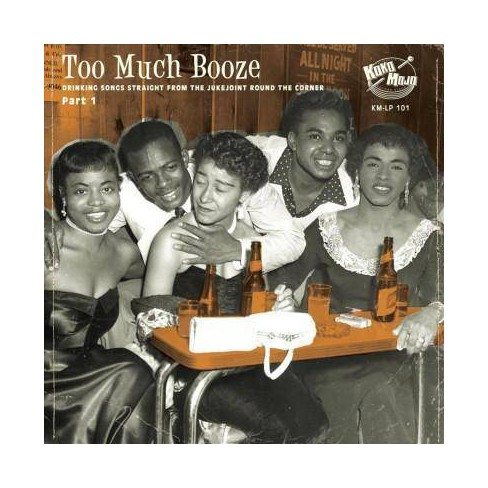 Various - Too Much Booze: Drinking Songs Straight From The Jukejoint Around The Corner: Part 1 (Vinyl) - image 1 of 1