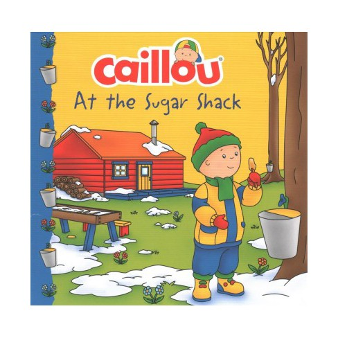 Caillou at the Sugar Shack - (Clubhouse) (Paperback) - image 1 of 1