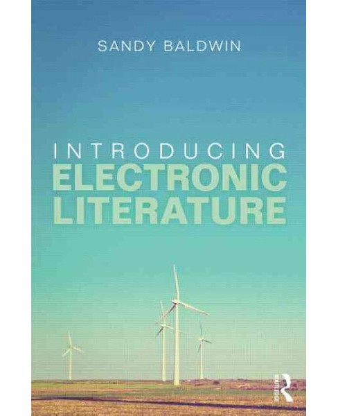 Introducing Electronic Literature (Paperback) (Charles Baldwin) - image 1 of 1