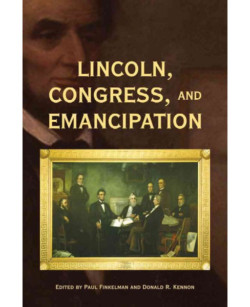 Lincoln, Congress, and Emancipation (Paperback) - image 1 of 1