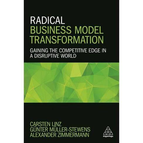 Radical Business Model Transformation - by  Carsten Linz & Gunter Muller-Stewens & Alexander Zimmermann - image 1 of 1