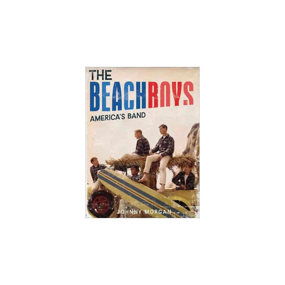 Beach Boys : America's Band (Illustrated) (Hardcover) (Johnny Morgan)