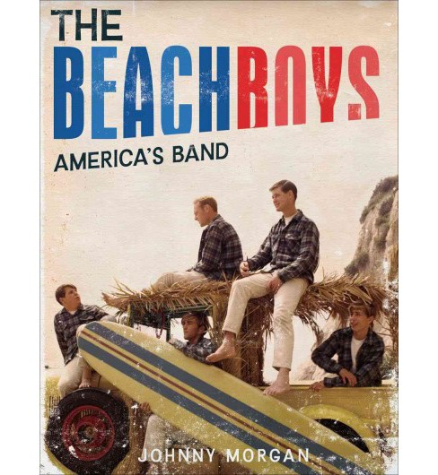 Beach Boys : America's Band (Illustrated) (Hardcover) (Johnny Morgan) - image 1 of 1