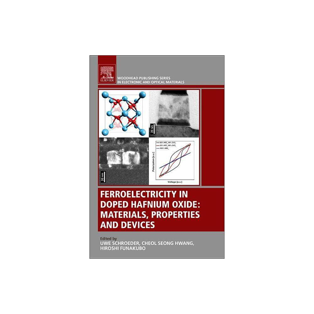 Ferroelectricity In Doped Hafnium Oxide Woodhead Publishing Electronic And Optical Materials Paperback