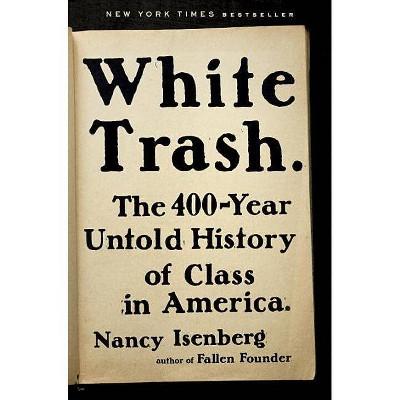 White Trash - by Nancy Isenberg (Hardcover)