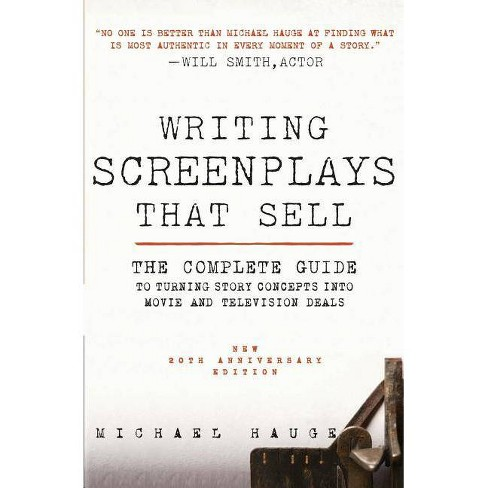 Writing Screenplays That Sell, New Twentieth Anniversary Edition - 20 Edition by  Michael Hauge - image 1 of 1
