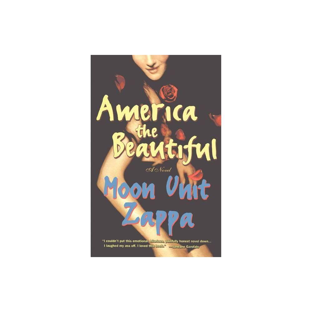 America The Beautiful By Moon Unit Zappa Paperback