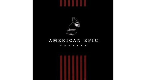 Various - American Epic:Collection (Ost) (CD) - image 1 of 1