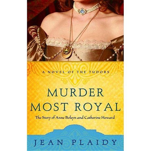 Murder Most Royal - (Novel of the Tudors) by  Jean Plaidy (Paperback) - image 1 of 1