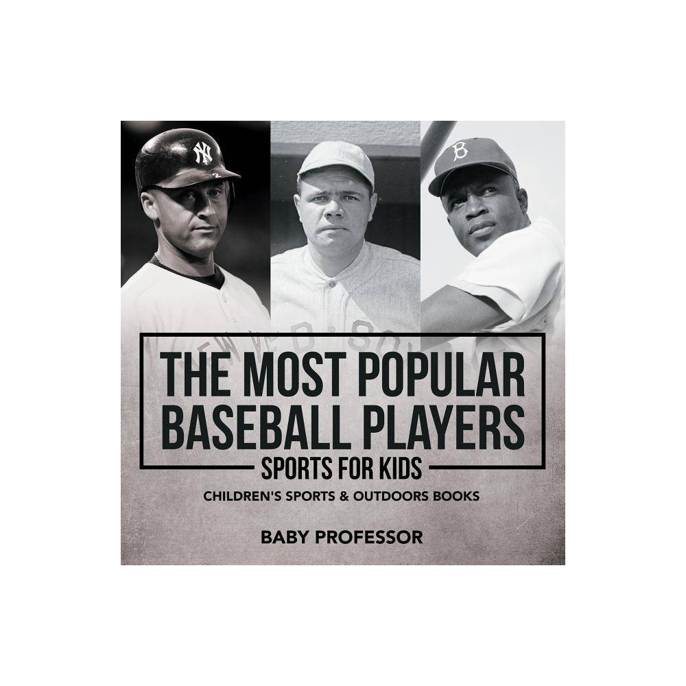 The Most Popular Baseball Players - Sports for Kids Children's Sports & Outdoors Books - (Paperback)