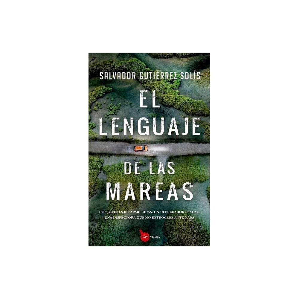 El Lenguaje De Las Mareas By Salvador Gutierrez Paperback