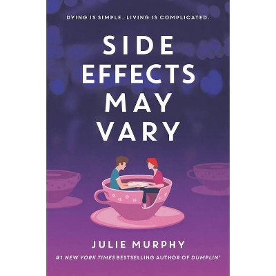 Side Effects May Vary - by  Julie Murphy (Paperback)