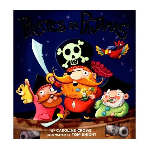 Pirates in Pajamas - by  Caroline Crowe (Board_book) - image 1 of 1