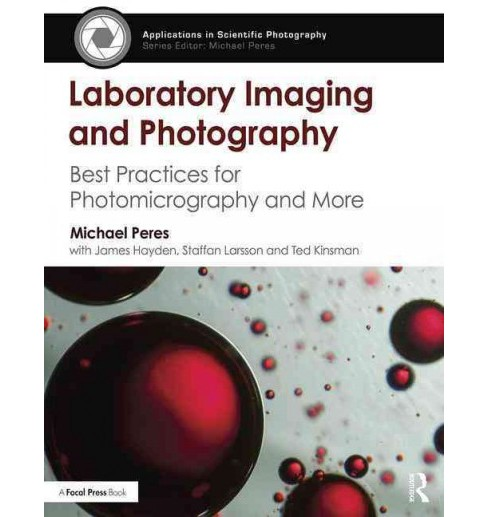 Laboratory Imaging and Photography : Best Practices for Photomicrography and More (Paperback) (Michael - image 1 of 1